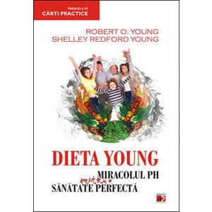 Dieta Young. Miracolul pH pentru o Sănătate Perfectă. Ediția a IV-a
