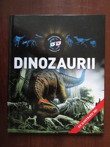 Dinozaurii (cu ilustratii 3D!)