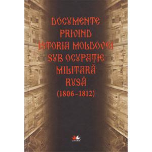 Documente privind istoria Moldovei sub ocupație militară rusă (1806-1812)