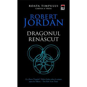 Dragonul Renăscut. Vol.3 din seria Roata Timpului