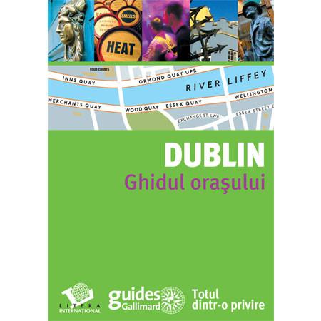 Dublin. Ghidul oraşului
