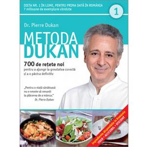 Metoda Dukan. 700 de Rețete noi pentru a Ajunge la Greutatea Corectă și a o Păstra Definitiv