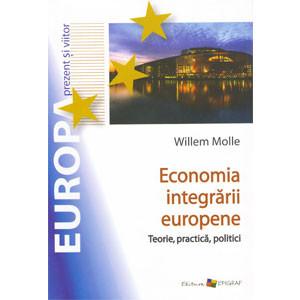 Economia Integrării Europene. Teorie, Practică, Politici