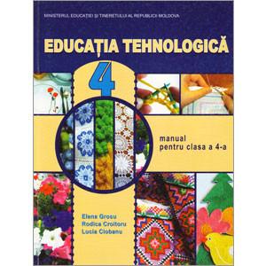 Educaţia Tehnologică. Manual pentru Clasa a 4-a