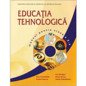Educaţia Tehnologică. Manual pentru Clasa a 9-a