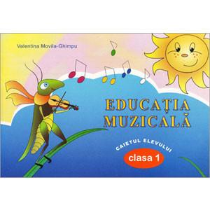 Educaţie Muzicală. Caietul Elevului pentru Clasa 1-a