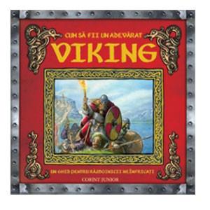 Cum să fii un adevărat Viking
