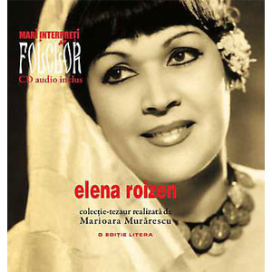 Elena Roizen. Mari Interpreţi de Folclor. Vol. 4. Carte + CD