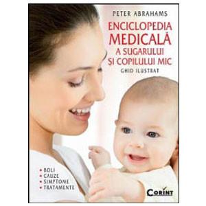 Enciclopedia Medicală a Sugarului și Copilului Mic. Ghid Ilustrat. Boli, Cauze, Simptome și Tratamente