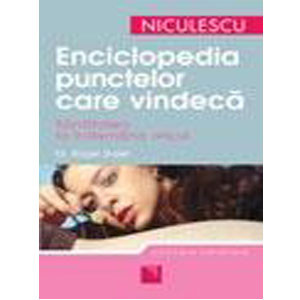 Enciclopedia Punctelor care Vindecă Sănătatea la Îndemâna Oricui