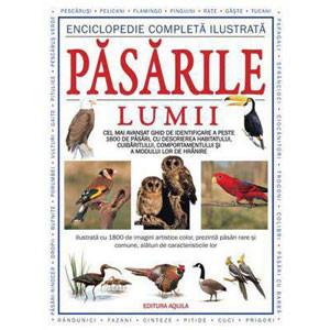 Enciclopedie completă ilustrată. Păsările lumii