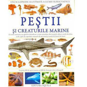 Enciclopedie ilustrată a lumii subacvatice. Peștii și creaturile marine