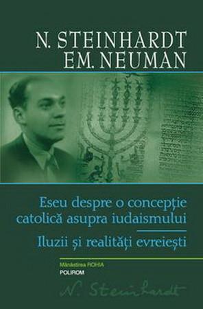 Eseu despre o concepţie catolică asupra iudaismului. Iluzii şi realităţi evreieşti