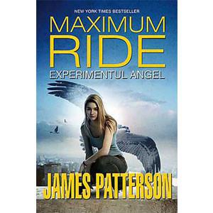 Experimentul Angel. Maximum Ride. Vol. 1