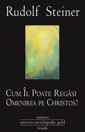 Cum Îl poate regăsi omenirea pe Christos?