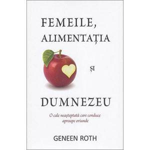 Femeile, Alimentația și Dumnezeu. O Cale Neașteptată care Conduce Aproape Oriunde