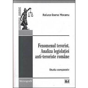 Fenomenul Terorist. Analiza Legislației Anti-Teroriste Române