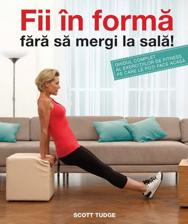 Fii în formă fără să mergi la sală