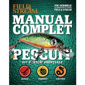 Manual Complet de Pescuit. 317 Sfaturi Esenţiale: Scule, Tehnici, Tactici