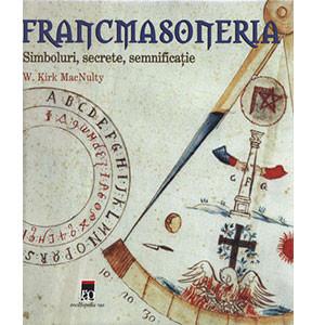 Francmasoneria. Simboluri, Secrete, Semnificaţie