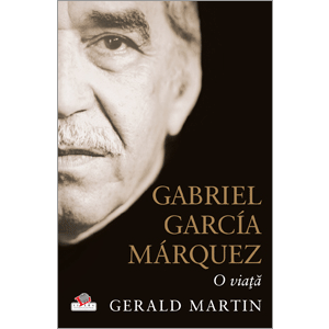 Gabriel García Márquez. O viaţă