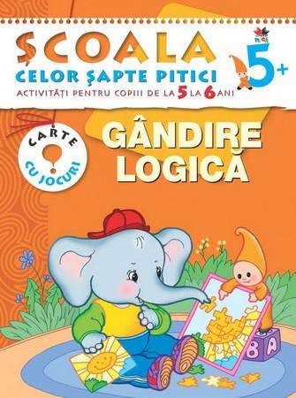 Gândire Logică. Activități pentru copiii de la 5 la 6 ani