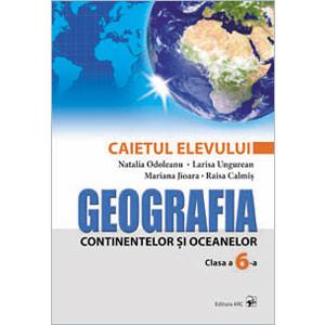 Geografia Continentelor și Oceanelor. Cl. 6. Caietul Elevului