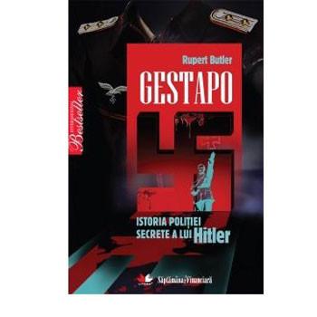 Gestapo. Istoria Poliţiei Secrete a lui Hitler [Copertă moale]