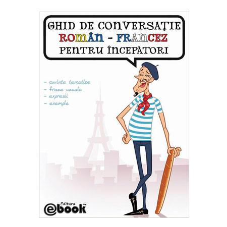 Ghid de Conversație Român-Francez pentru Începători