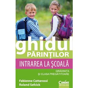 Ghidul Părinților. Intrarea la Școală