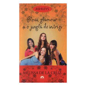 Gloss, Glamour și o Junglă de Intrigi. Ashleys. Vol. 4 (Ediție de buzunar)