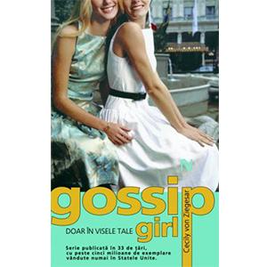 Gossip Girl. Doar în visele tale