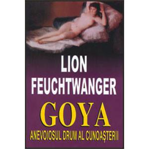 Goya - Anevoiosul Drum şl Cunoaşterii
