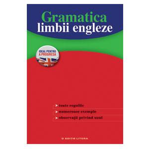 Gramatica Limbii Engleze. Toate Regulile. Numeroase Exemple. Observaţii privind Uzul
