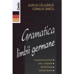 Gramatica Limbii Germane. Ediția a II-a revăzută