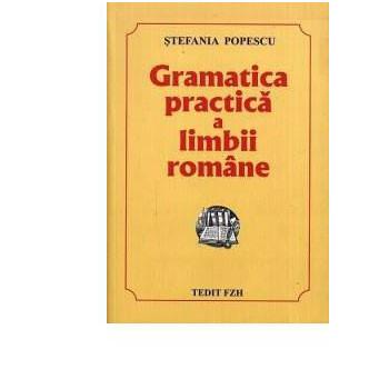 Gramatica Practică a Limbii Române