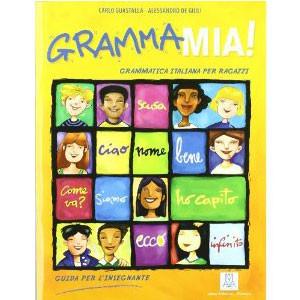 GrammaMia! Guida Per L'insegnante Con CD Audio.