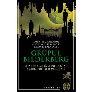 Grupul Bilderberg. Elita din Umbră şi Influenţa ei Asupra Politicii Mondiale