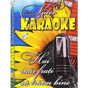 Hai Măi Frați să Trăim Bine. Video Karaoke [DVD]