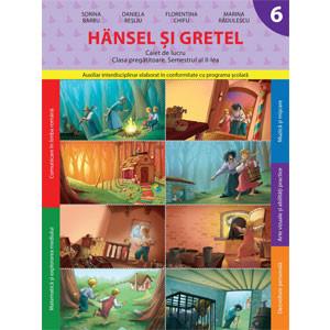 Hansel și Gretel. Caiet de Lucru. Clasa Pregătitoare. Semestrul II-lea
