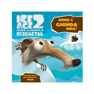 Ice Age 2. Dezghețul. Unde-i Ghinda Mea?