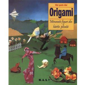 Idei peste idei. Origami. Minunate Figuri din Hârtie Plisată