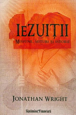 Iezuiţii. Misiune, mituri şi istorie