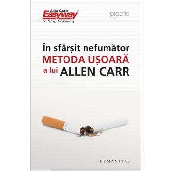 În Sfârşit, Nefumător: Metoda Uşoară a lui Allen Carr