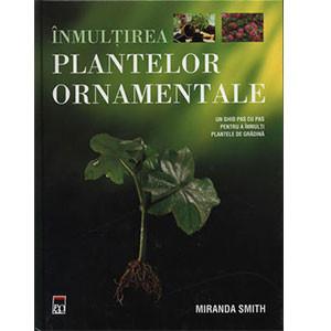 Înmulţirea Plantelor Ornamentale