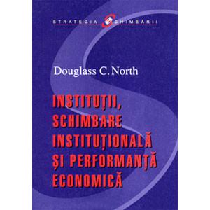Instituţii, schimbare instituţională şi performanţă economică