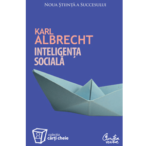 Inteligenţa socială. Noua ştiinţă a succesului