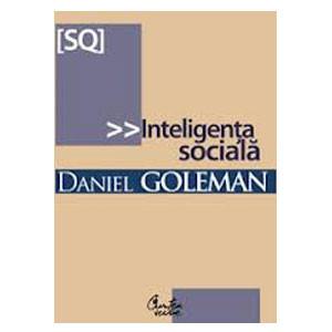 Inteligenţa Socială. Noua Știinţă a Relaţiilor Umane