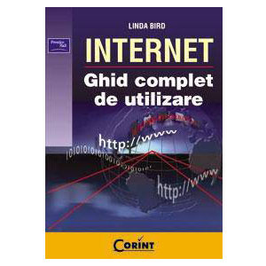 Internet. Ghid Complet de Utilizare