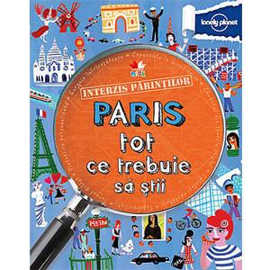 Interzis Părinților. Paris - Tot ce Trebuie să Știi